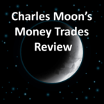 Charles Moon's Money Trades Review